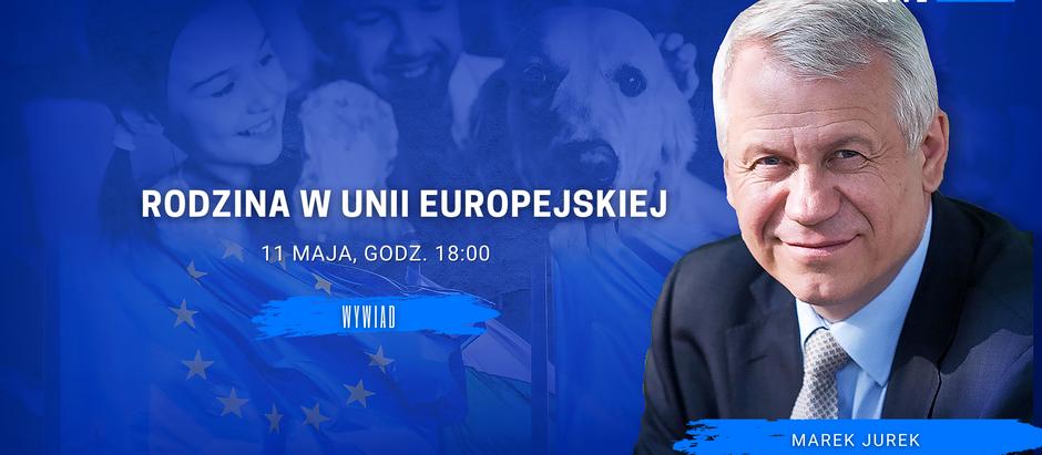 Rodzina w polityce europejskiej - spotkanie z Markiem Jurkiem