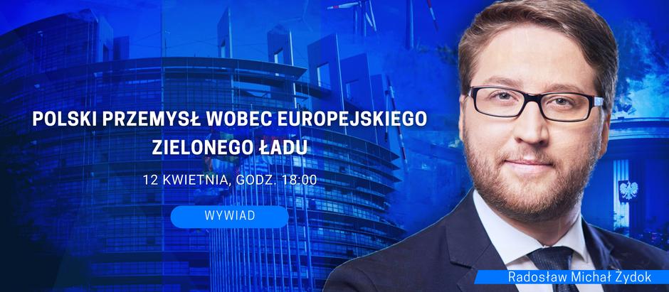 Polski przemysł wobec europejskiego Zielonego Ładu - spotkanie z Radosławem Żydokiem