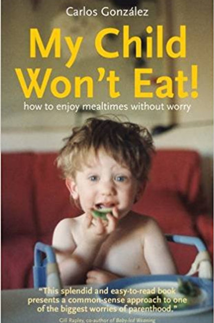 My child won't eat - Carlos Gonzalez