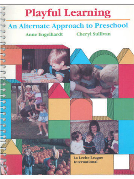 Playful learning an alternate approach to preschool - Ann Engelhardt