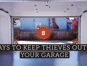 8 WAYS TO KEEP THEIVES OUT OF YOUR GARAGE