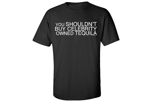 You Shouldn't Buy Celebrity Owned Tequila!