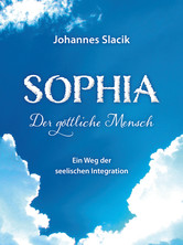 SOPHIA - Der göttliche Mensch