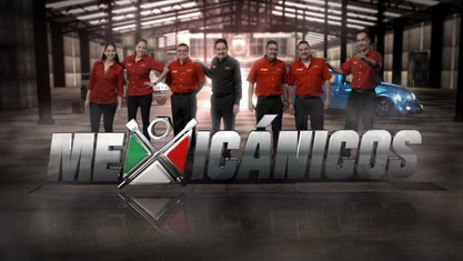Mexicanicos - Discovery Channel