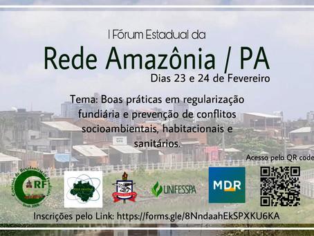 Abertas a inscrições para o I Fórum Estadual Rede Amazônia no Pará. Participe. Faça a sua inscrição.