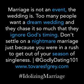 Idolizing Marriage