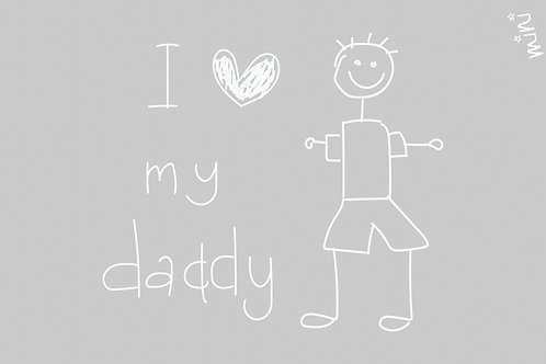 I LOVE MY DADDY - Mad about mats