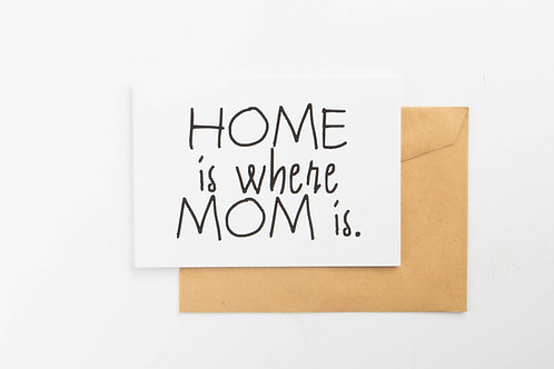 Wenskaart - Home is where mom is