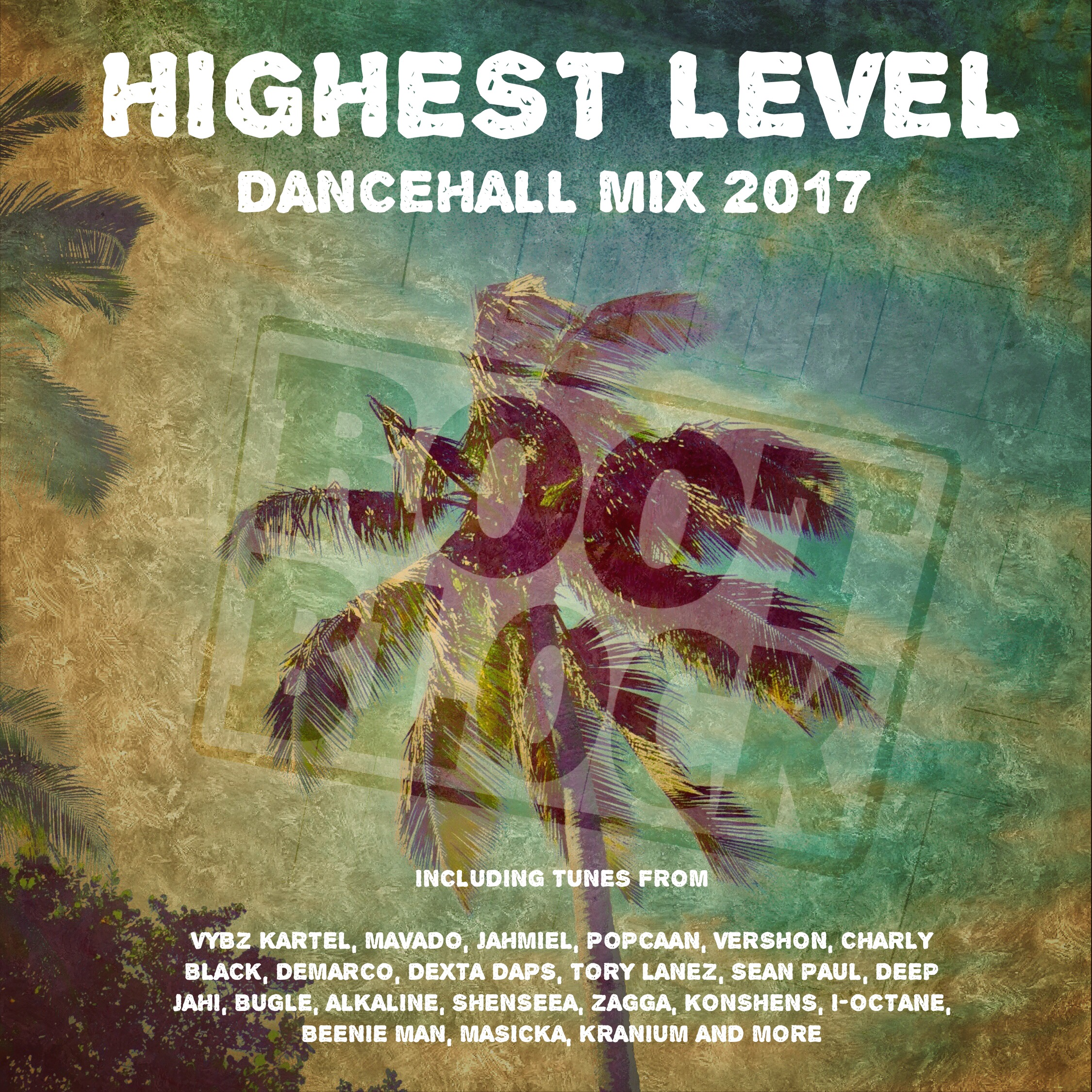 Highest Level Dancehall Mix 2017 Cover