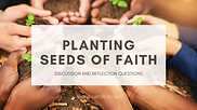 Planting-Seeds-of-Faith-Discussion-and-R