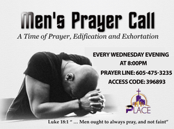 The Place Men's Prayer Every Wednesday at 8:00PM