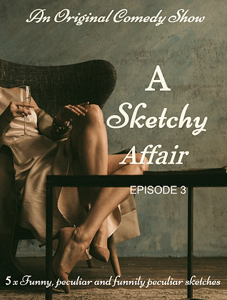 A Sketchy Affair - Season 1 - Episode 3 (Audio)
