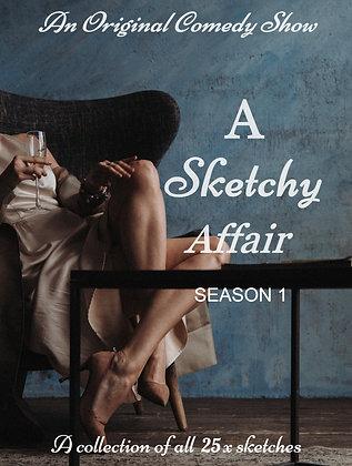A Sketchy Affair - Season 1 Collection of 25 Sketches, Episodes 1 - 5 (Audio)