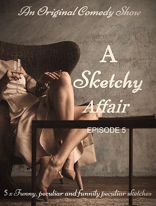 A Sketchy Affair - Season 1 - Episode 5 (Audio)