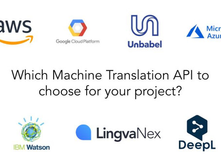 Which Machine Translation API to choose for your project?