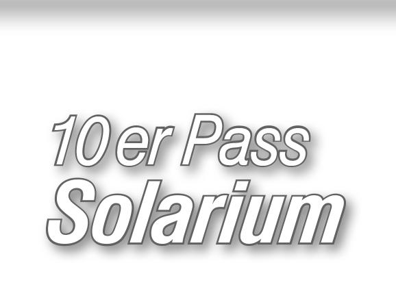 10er Pass -  Solarium