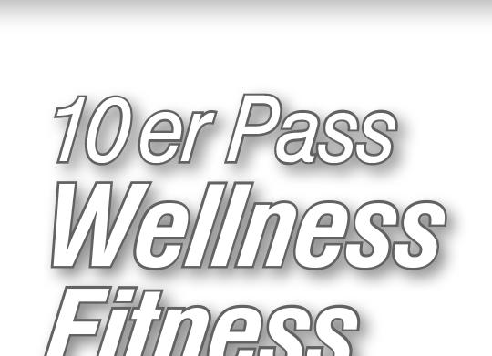 10er Wellness und Fitness