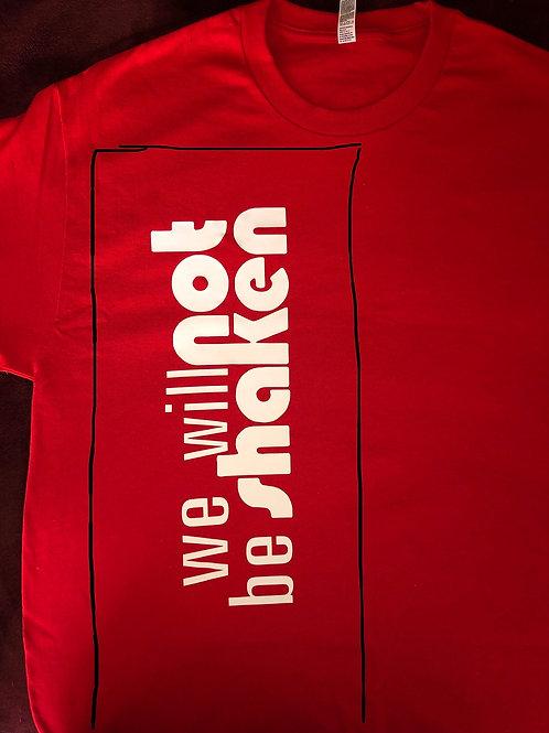 We Will Not Be Shaken T-Shirt
