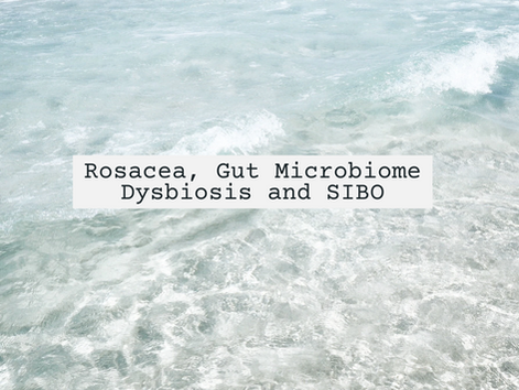 Rosacea, Gut Microbiome Dysbiosis and SIBO