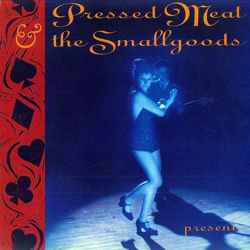 Pressed Meat And The Smallgoods CD, Presents...