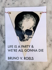 Life Is A Party & We're All Gonna Die