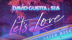 DAVID GUETTA, SIA - Let s Love -.jpg