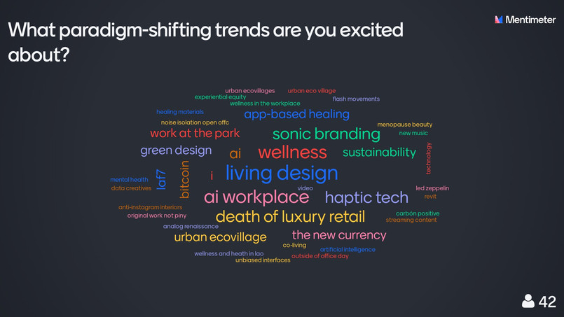 What paradigm-shifting trends are you are excited about?