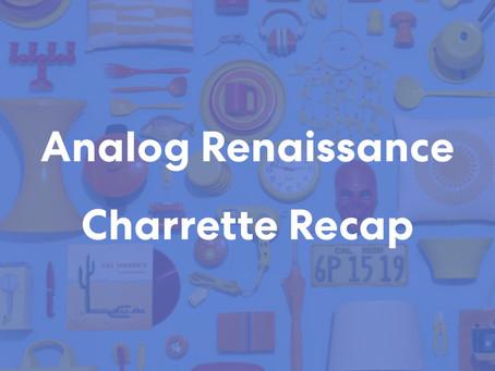 Analog Marketing Charrette Series Wrap-up!
