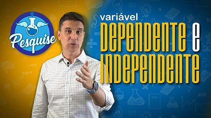 Variáveis DEPENDENTES X Variáveis INDEPENDENTES