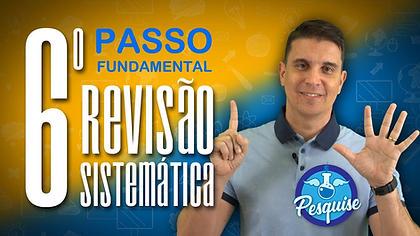6o PASSO- 10 Passos Fundamentais da Revisão Sistemática (CRITÉRIOS DE ELEGIBILIDADE)