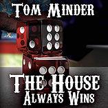 The House Always Wins.jpg