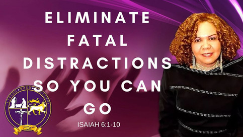SERMON: Eliminate Fatal Distractions So You Can