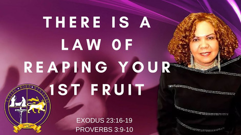 SERMON:  There Is A Law Of Reaping Your 1st Fruit