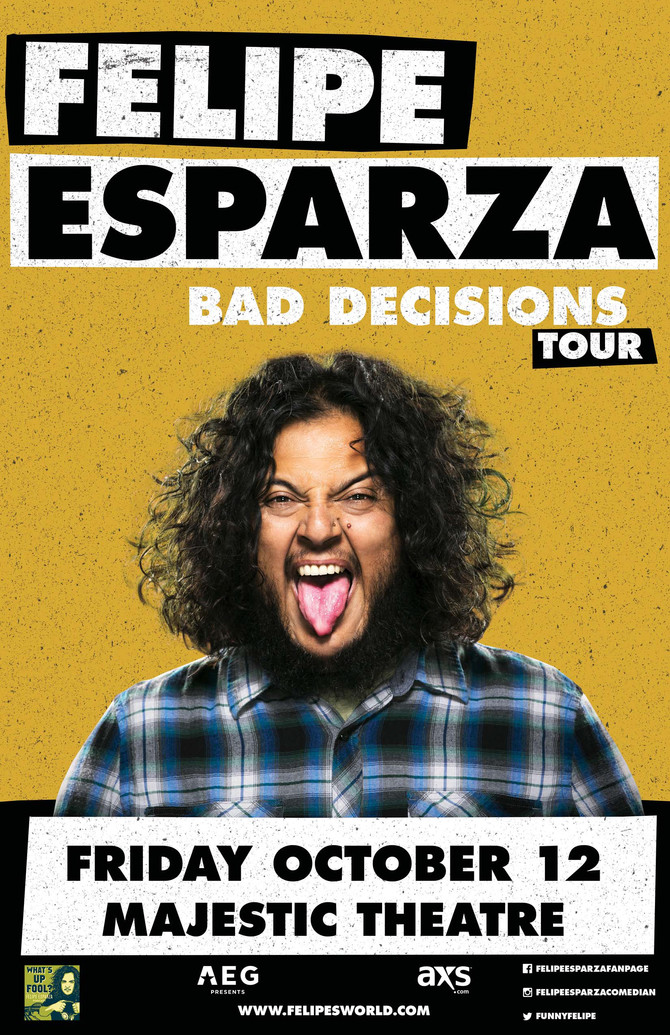Felipe Esparza Bad Decisions Tour  Fri., Oct. 12, 2018 | Majestic Theatre