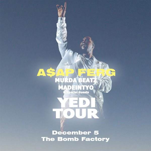 A$AP FERG // THE YEDI TOUR with at The Bomb Factory