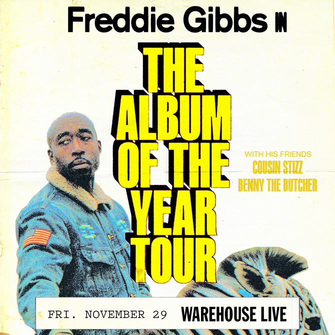 Freddie Gibbs with Friends Cousin Stizz & Benny The Butcher Live in Austin, Dallas & Houston