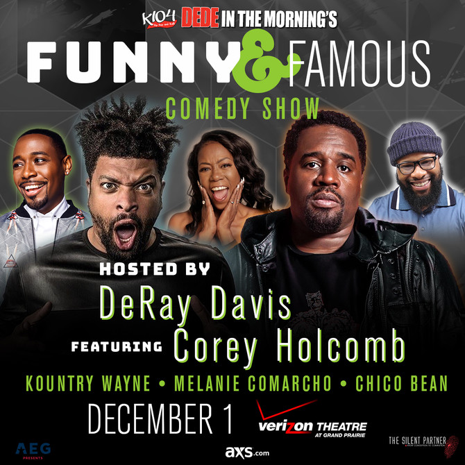 "On Sale Now Funny & Famous Comedy Show ""DeRay Davis, Corey Holcolmb & More"""