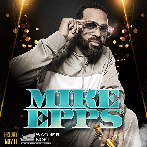 Mike Epps Live Fri, Nov 11th at Wagner Noël Performing Arts Center in Midland, TX