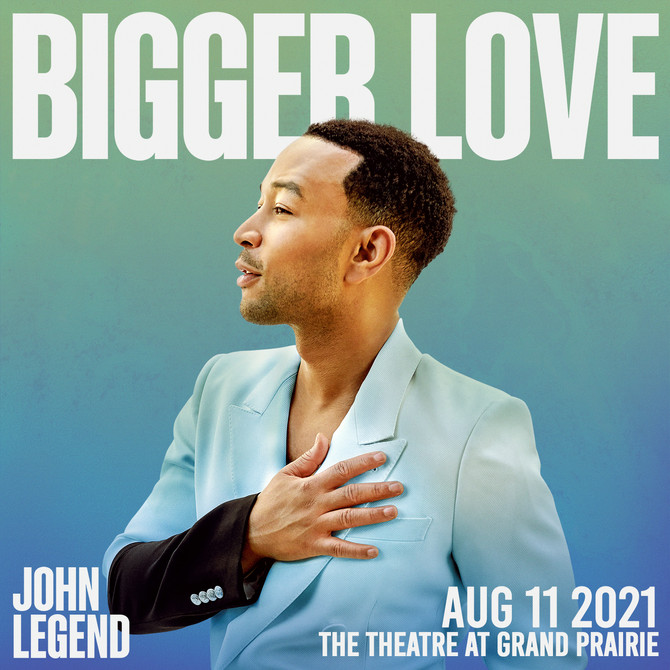 "John Legend, ""Bigger Love Tour"" at The Theatre at Grand Prairie. New Date!"