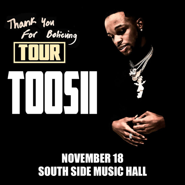Thank You For Believing Tour - Toosii