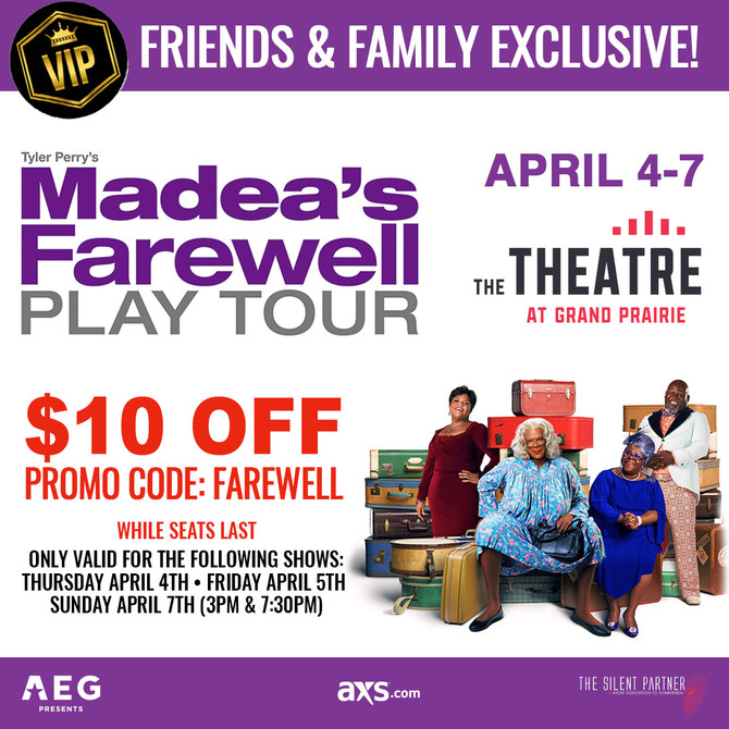 Madea's Farewell Tour $10 Off Special Ticket Code for Show at The Theatre at Grand Prairie