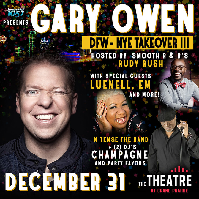 Gary Owen DFW - NYE Takeover with special guest Luenell