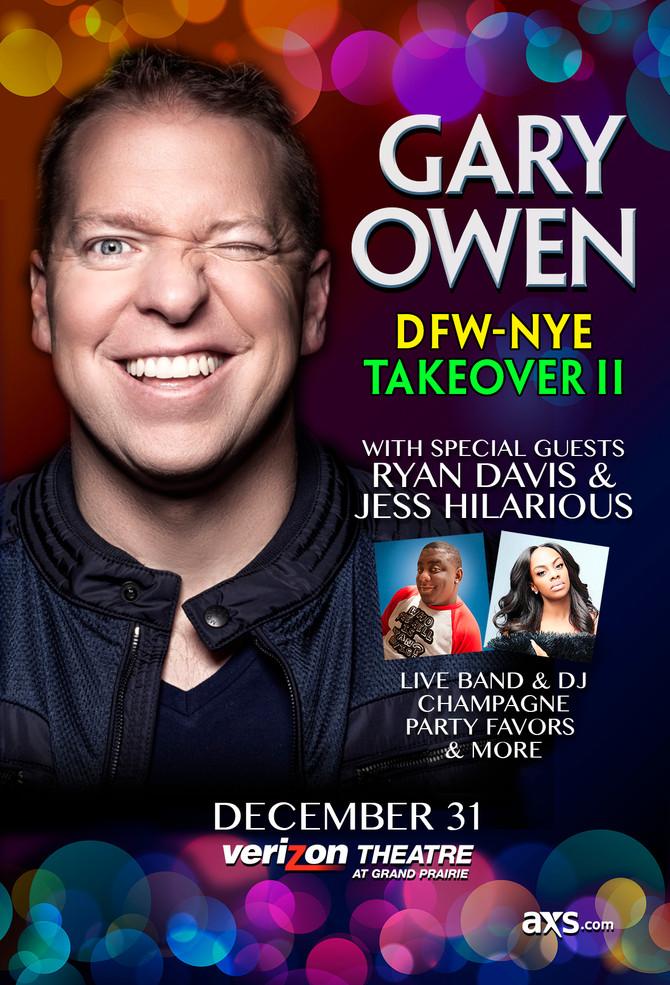 Gary Owen DFW-NYE Take Over II with Ryan Davis and Jess Hilarious!
