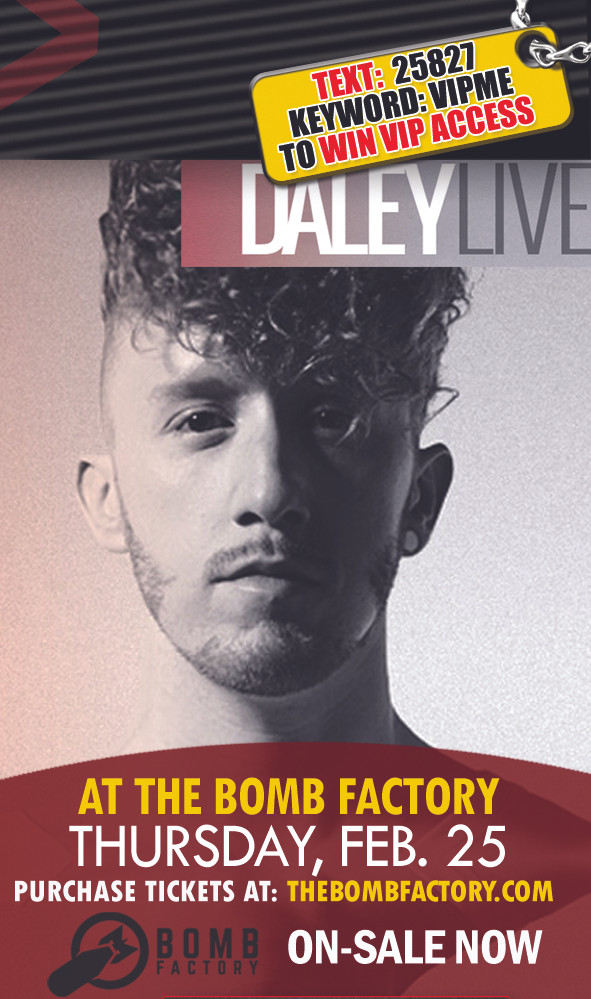 Daley | February 25th | The Bomb Factory