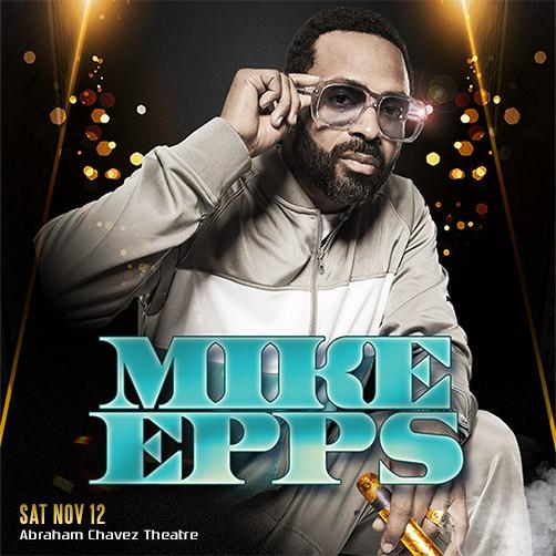 Mike Epps Live Sat, Nov 12 at Abraham Chavez Theatre in El Paso, TX