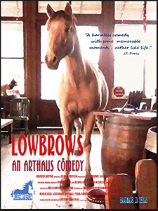 Lowbrows: an arthaus comedy