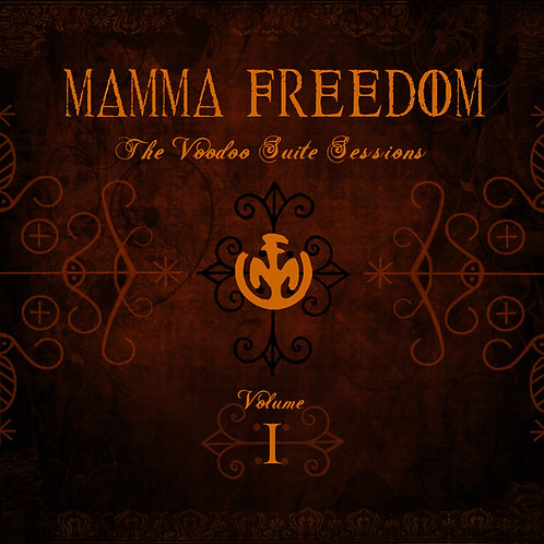 Mamma Freedom - The Voodoo Suite Sessions VOL I