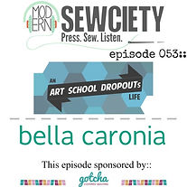 Modern Sewciety Episode 53 Bella Caronia
