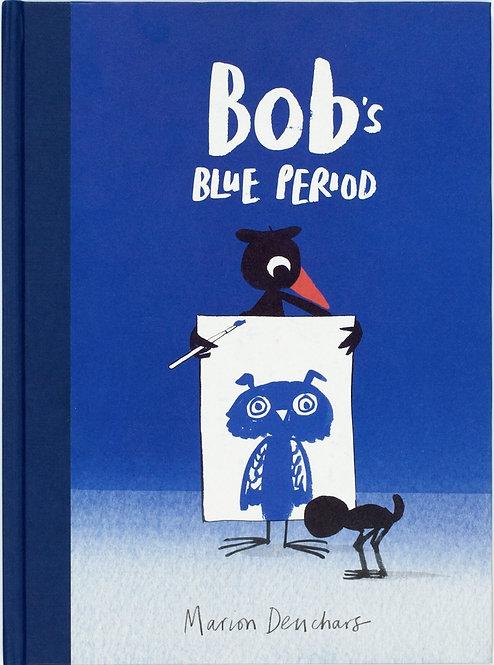 Bob's Blue Period (Hardcover)