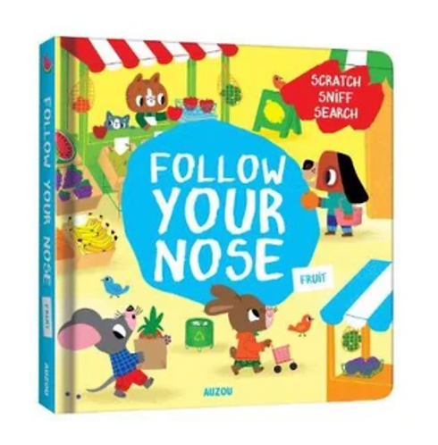Follow Your Nose, Fruit - A Scratch-and-Sniff Book (Board Book)